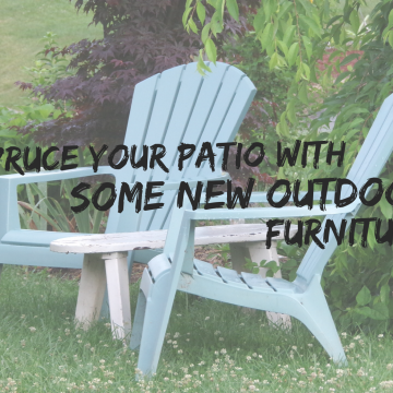Spruce Your Patio With Some New Outdoor Furniture