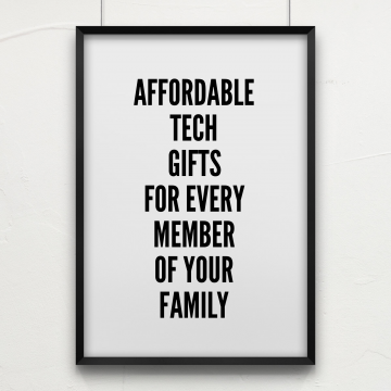 Affordable Tech Gifts for Every Member of Your Family