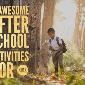 11 Awesome After School Activities for Kids