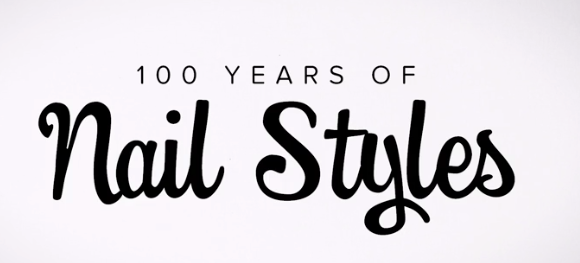 100 Years of Nail Styles