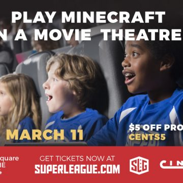 Minecraft Fans — Play Minecraft in a Movie Theater! (AD)