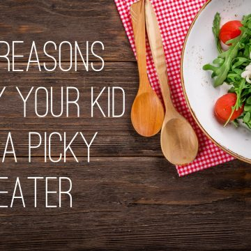 10 Reasons Why Your Kid is a Picky Eater