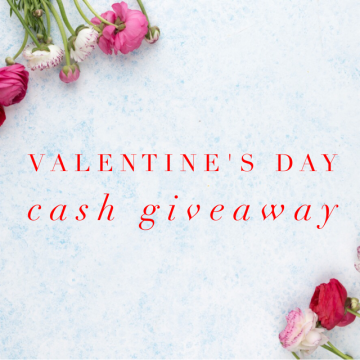 $150 Valentine's Day Cash Giveaway (Ends 2/28)
