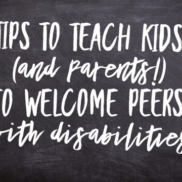 Tips to Teach Kids (and Parents!) to Welcome Peers with Disabilities